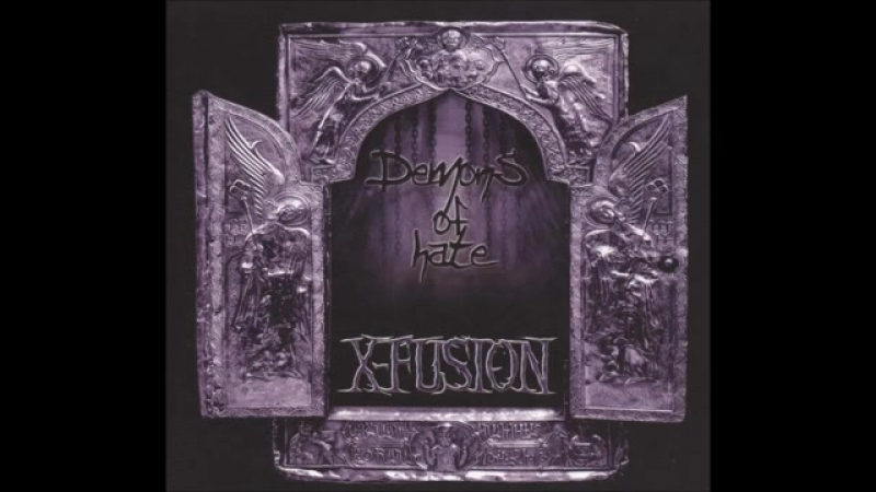 X-FUSION - Demons Of Hate - 2005 (FULL ALBUM)