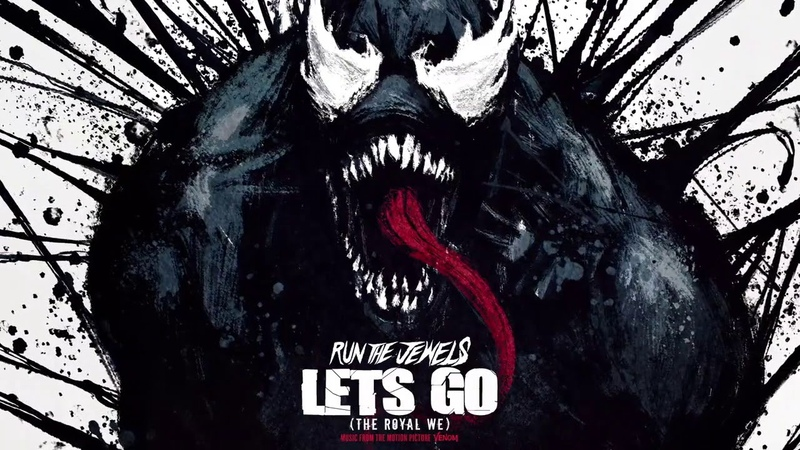 Run The Jewels - Let's Go (The Royal We) | From Marvel's Venom