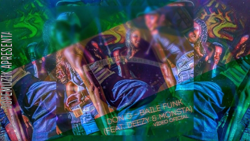 Don G - Baile Funk (Feat.Deezy Monsta) (Vídeo Oficial)