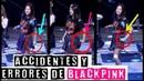 ACCIDENTES ERRORES DE BLACKPINK / BLACKPINK'S ACCIDENTS MISTAKES