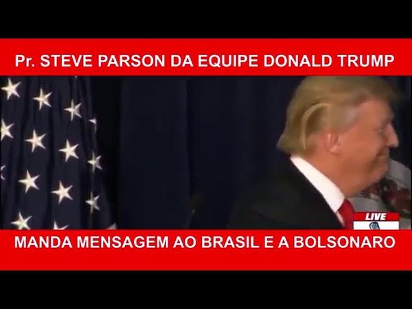 Pr Steve Parson da equipe do Donald Trump manda recado aos Brasileiros!