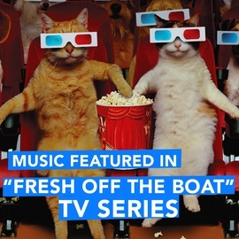 """Extreme Music альбом Music Featured in """"Fresh Off the Boat"""" TV Series"""