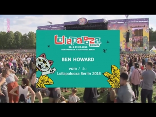[08.09.2018] Ben Howard | Live @ Lollapalooza Festival, Berlin (Germany)