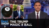 The National Toy Hall of Fame &amp The Trump Magic 8 Ball The Daily Show