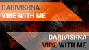Darivishna - Vibe With Me (Original Mix) [Wuqoo Records]