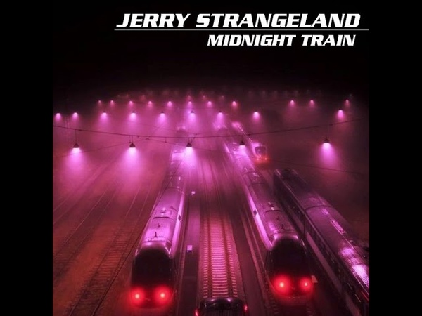 MetalRus.ru (AOR). JERRY STRANGELAND — «Midnight Train» (2019) [Single]