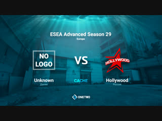 ESEA Advanced Season 29 Europe | unknown vs HOLLYWOOD | BO3 | de_cache | by Afor1zm