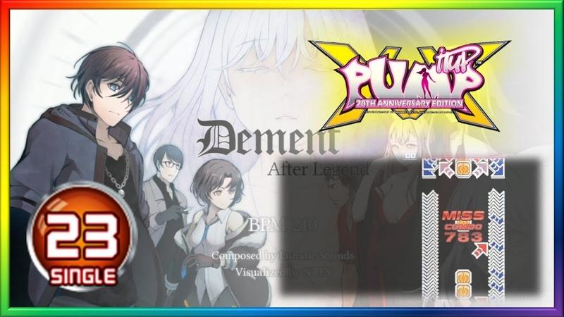 [PIU XX] Dement ~After Legend~ S23 | 디멘트 ~에프터 레전드~ S23 (60fps)