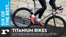 Six of the best Titanium Bikes - Is it time for you to get some TI