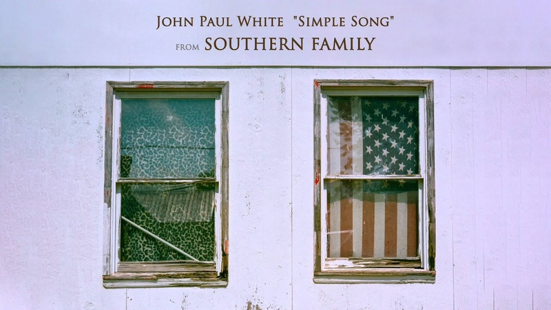 John Paul White – Simple Song [Official Audio] From Southern Family