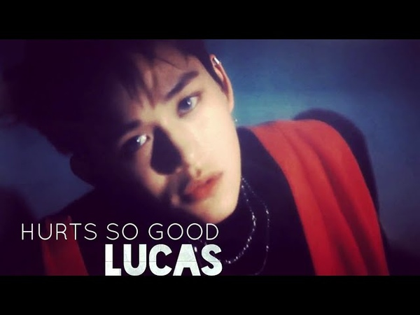 Nct lucas hurts so good fmv