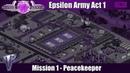 Прохождение Mental Omega 3 3 4 Армия Эпсилон Акт 1 Миротворец 1