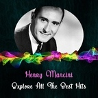 Henry Mancini альбом Explore All the Best Hits