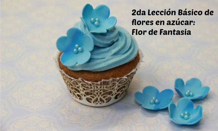 2da Lección Básico Flores de Azúcar: Flor de Fantasia