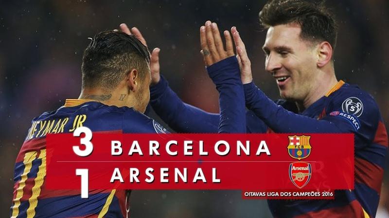 Barcelona 3 x 1 Arsenal Melhores Momentos HD 720p Oitavas Liga dos Campeões 2016