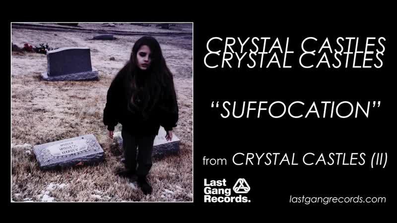 Crystal Castles - Suffocation