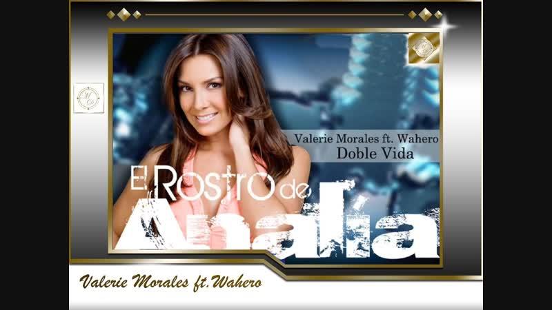 Valerie Morales ft. Wahero - Doble Vida