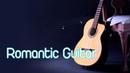 ROMANTIC GUITAR: Tình Khúc Bất Tử - Độc Tấu Guitar Tiếng Anh Nhẹ Nhàng Sâu Lắng