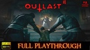 Outlast 2 Full Playthrough Longplay Gameplay Walkthrough No Commentary 1080P 60FPS