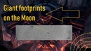 Giant footprints on the Moon