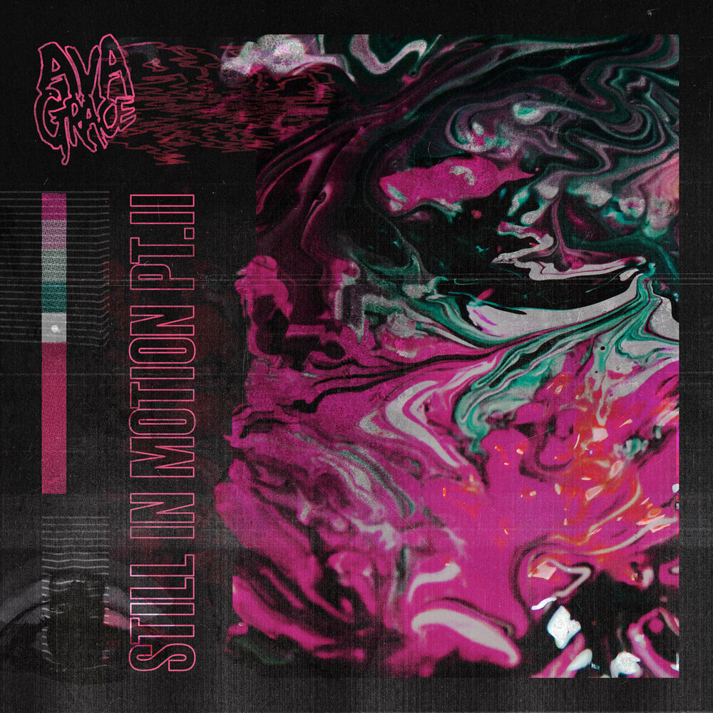 AvaGrace - Still In Motion Pt. 2 [Single] (2019)