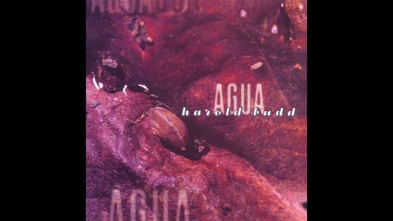 Harold Budd - Agua (1995) (Full Album) [HQ]