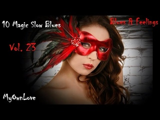 Blues & Feelings ~10 Magic Slow Blues