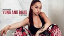 BHAD BHABIE Yung And Bhad feat. City Girls (Official Audio) | Danielle Bregoli