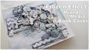 Frozen Effect Mixed Media Book Cover Tutorial ♡ Maremi's Small Art ♡
