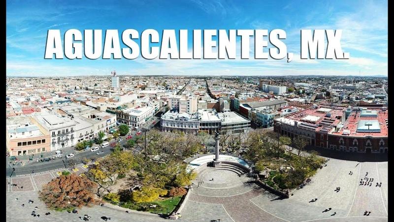 Mexico I Aguascalientes 2018 | Una ciudad en desarrollo