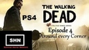 The Walking Dead PS4 Season 1 Episode 4:Around Every Corner let's play Longplay No Commentary