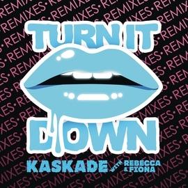 Kaskade альбом Turn It Down (with Rebecca & Fiona)