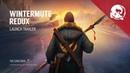 The Long Dark -- WINTERMUTE REDUX -- Launch Trailer (2018)