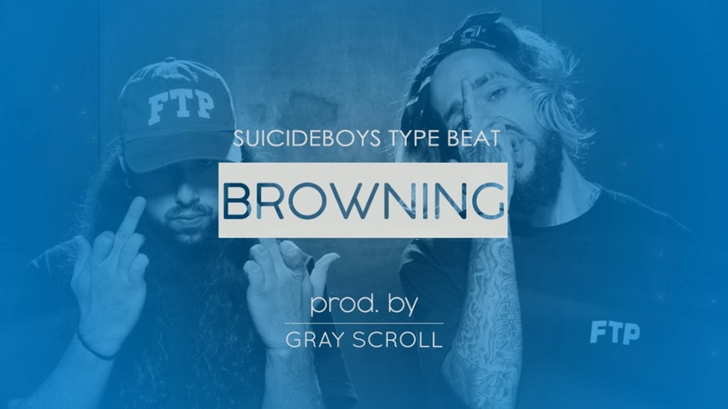 Suicideboys type beat Browning prod. by Gray Scroll dark trap beat