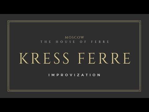 Kress Ferre Improvization