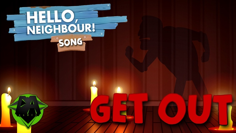 HELLO NEIGHBOR SONG GET OUT LYRIC VIDEO DAGames