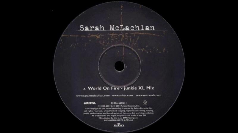 Sarah McLachlan - World On Fire (Junkie XL Mix) |Arista| 2004