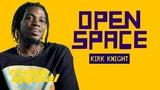 Open Space Kirk Knight