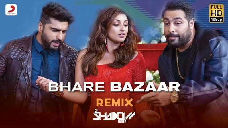 Bhare Bazaar Remix By DJ Shadow | Arjun Parineeti| Badshah | Rishi Rich | Vishal | Payal Dev