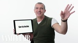Antonio Banderas Teaches You Spanish Slang Vanity Fair
