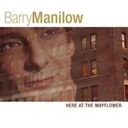 Barry Manilow альбом Here At The Mayflower