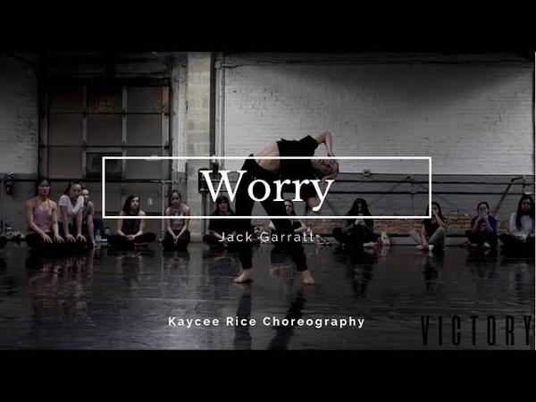Worry - Jack Garratt   Kaycee Rice Choreography