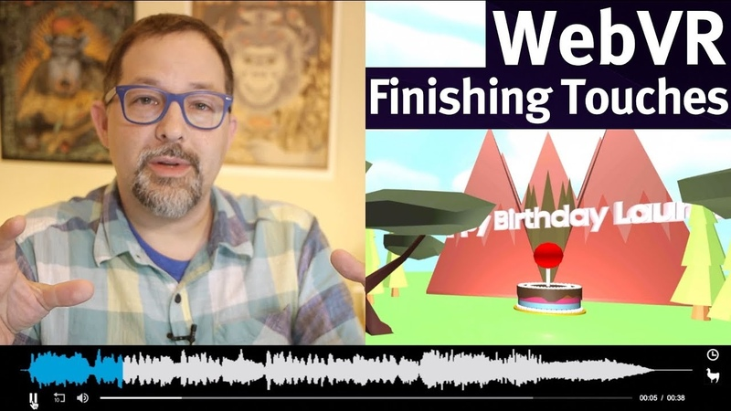 7/7 How to add finishing touches like sound and sky to your WebVR scene    Mozilla Hacks