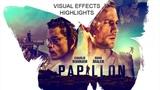 Papillon - VFX Highlights