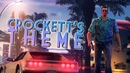 CROCKETT'S THEME 'Vice City Remastered' edition