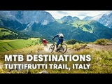 Riding the TuttifruttiTrail inItaly's Val di Fassa. MTB Destinations E2