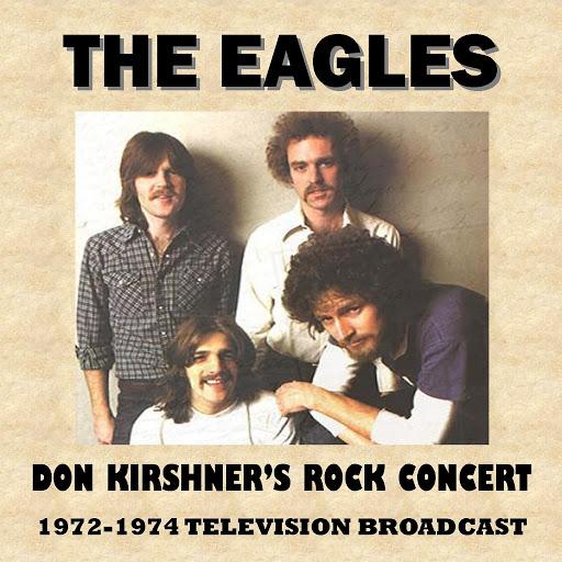 EAGLES альбом Don Kirshner's Rock Concert 1972-1974 (Television Broadcast)
