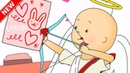 ★NEW★ 💖 Cupid Caillou on Valentine's Day 💖 Funny Animated Caillou | Cartoons for kids
