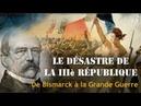 Le désastre de la troisième république De Bismarck à la Grande Guerre
