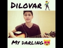 Dilovar - Моя милая